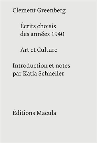 Ecrits choisis des années 1940 ; Art et culture : essais critiques
