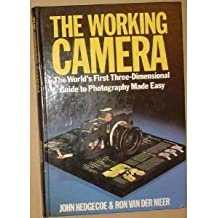 The Working Camera: The World's First Three-Dimensional Guide to Photography Made Easy by John Hedgecoe (1988-04-01)