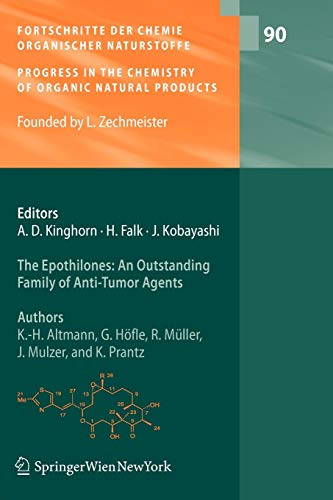 The Epothilones: An Outstanding Family of Anti-Tumor Agents: From Soil to the Clinic (Fortschritte der Chemie organischer Naturstoffe   Progress in the Chemistry of Organic Natural Products, Band 90)