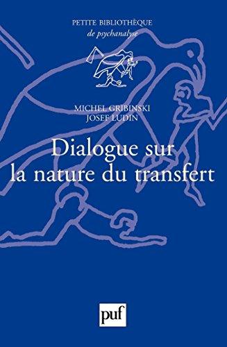 Dialogue sur la nature du transfert (Petite bibliothèque de psychanalyse)