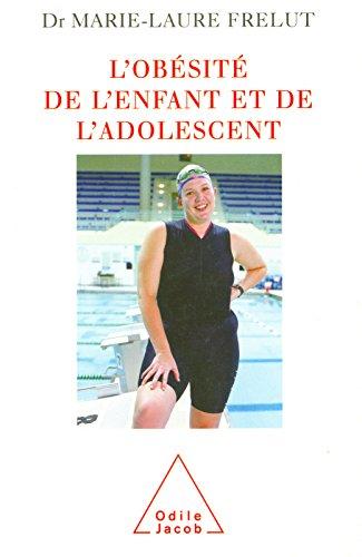 L' Obésité de l'enfant et de l'adolescent (SANTE BIEN-ETRE) (French Edition)