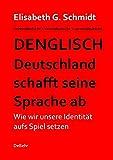 Denglisch - Deutschland schafft seine Sprache ab
