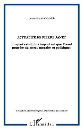 Actualité de Pierre Janet : En quoi est-il plus important que Freud pour les sciences morales et politiques