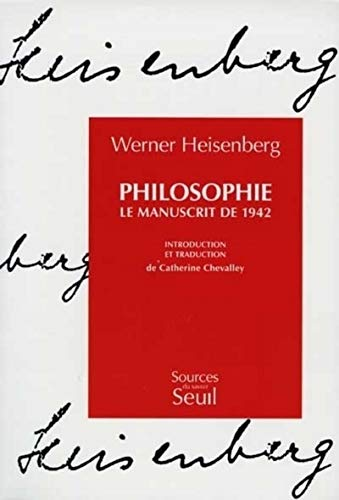Philosophie. Le manuscrit de 1942 par Werner Heisenberg