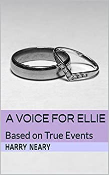 A Voice for Ellie: Based on True Events by [Neary, Harry]
