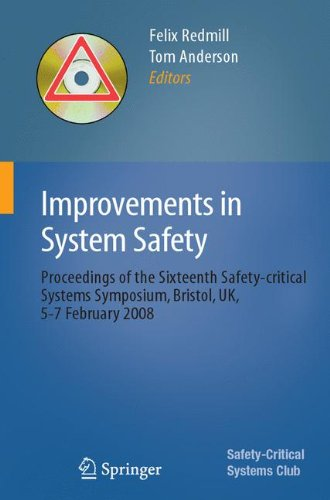 Improvements in System Safety: Proceedings of the Sixteenth Safety-critical Systems Symposium, Bristol, UK, 5-7 February 2008 (Safety-critical Systems Club) -