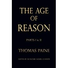 The Age of Reason - Thomas Paine (Writings of Thomas Paine)
