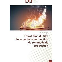 L évolution du film documentaire en fonction de son mode de production