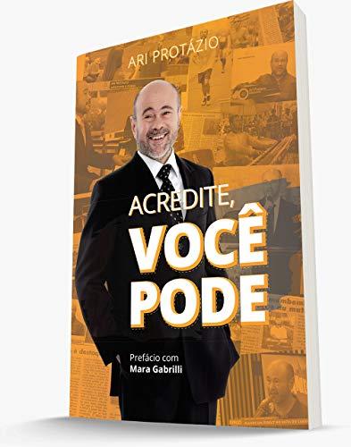 ACREDITE! VOCÊ PODE!!! (Portuguese Edition)