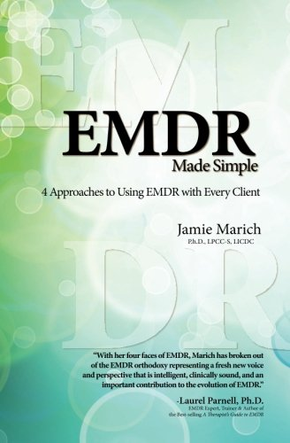 EMDR Made Simple: 4 Approaches to Using EMDR with Every Client por Jamie Marich