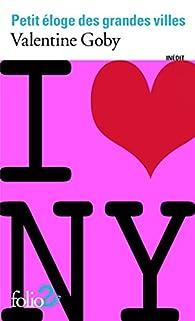 Petit éloge des grandes villes par Valentine Goby