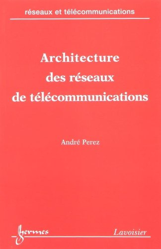 ARCHITECTURE DES RESEAUX DE TELECOMMUNICATION