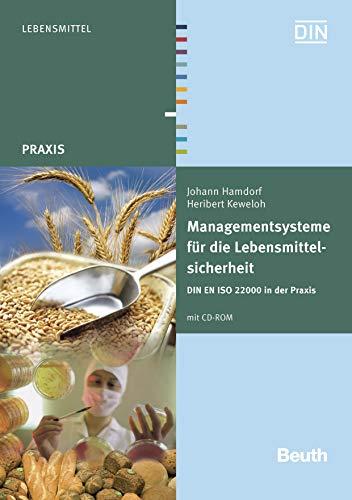 Managementsysteme für die Lebensmittelsicherheit: DIN EN ISO 22000 in der Praxis (Beuth Praxis)