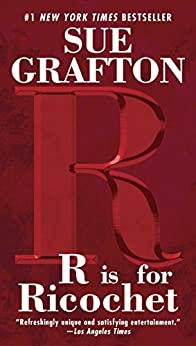 R Is For Ricochet: A Kinsey Millhone Novel by [Grafton, Sue]