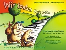 .: Keyboardschule für Kinder ab 6 Jahren im Einzel- und Gruppenunterricht. Mit Tipps für den Mutter/Vater-Kind-Unterricht. Band 1. Keyboard (E-Piano). (Sechs Tasten)