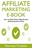 Affiliate Marketing Ebook: Learn to Make Money Selling Amazon & Teespring Items Online (English Edition)