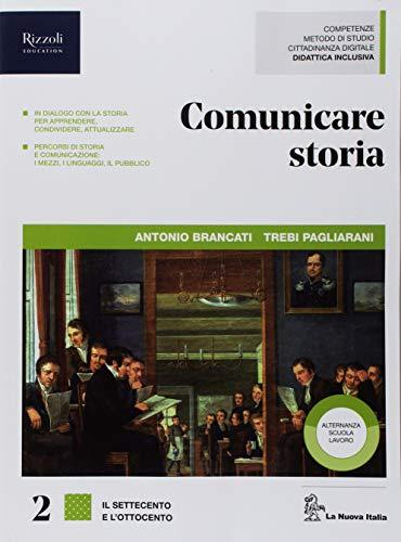 Comunicare storia. Per il triennio delle Scuole superiori. Con ebook. Con espansione online: 2