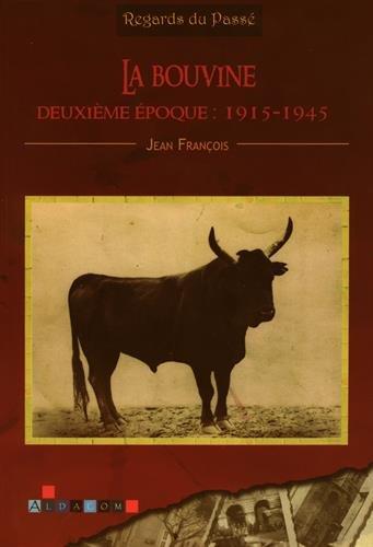 La Bouvine, Deuxieme Epoque : 1915-1945