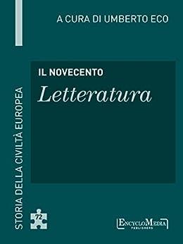Il Novecento - Letteratura: Storia della Civiltà Europea a cura di Umberto Eco - 73 par [Eco, Umberto]