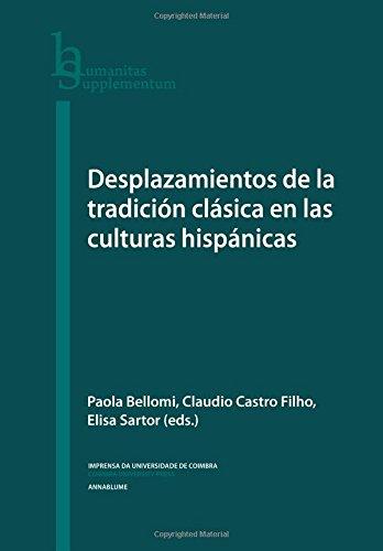 Desplazamientos de la tradición clásica en las culturas hispánicas: Volume 49 (Humanitas Supplementum)
