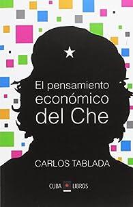 El pensamiento económico del Che par Carlos Tablada