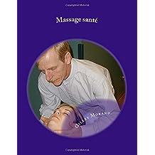 Massage santé: Pour  Bébé, enfant, ado, amoureux, femme enceinte, 3e âge et massage sur chaise