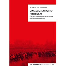 Das Migrationsproblem: Über die Unvereinbarkeit von Sozialstaat und Masseneinwanderung (Die Werkreihe von Tumult)