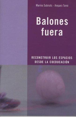 Balones fuera: Reconstruir los espacios desde la coeducación (Recursos) por Marina Subirats Martori