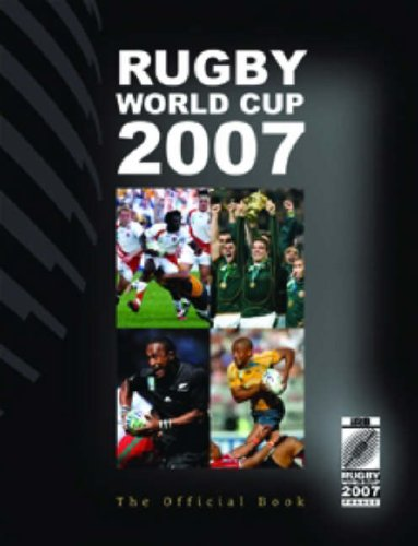 IRB Rugby World Cup 2007: The Official Book por Mike Miller
