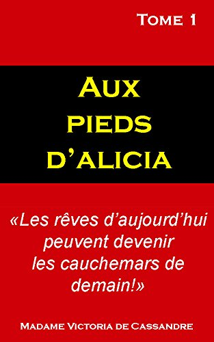 Couverture du livre Aux pieds d'Alicia: Tome 1