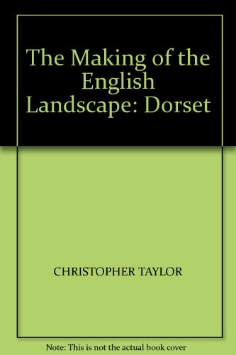 The Making of the English Landscape: Dorset