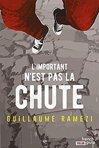 L'Important n'est pas la chute par Guillaume Ramezi