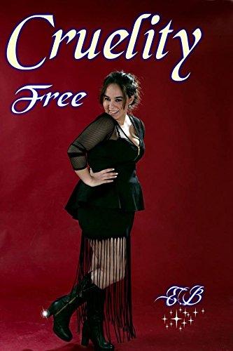 CRUELITY FREE por Elizabeth  Betancourt