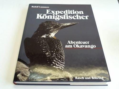 Expedition Königsfischer. Abenteuer am Okavango
