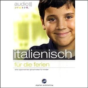 Audio Italienisch für die Ferien - Spannende Sprachreise für Kinder ab 5 Jahren