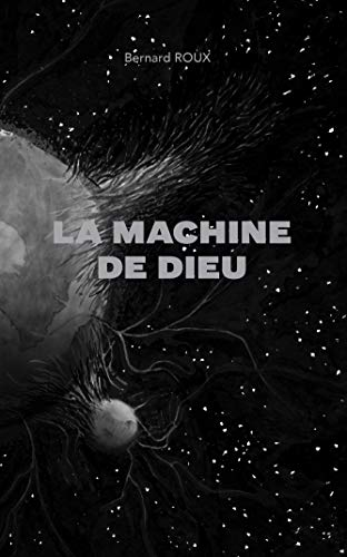 La Machine de Dieu par