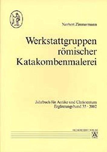Werkstattgruppen römischer Katakombenmalerei (Jahrbuch für Antike und Christentum. Ergänzungsbände)