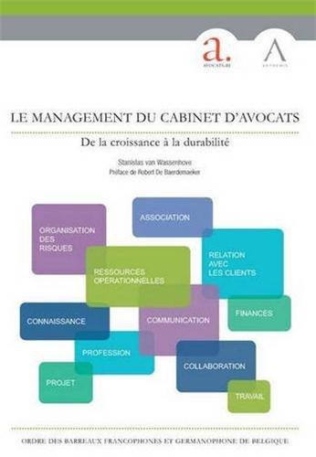 Le Management du cabinet d'avocats. De la croissance à la durabilité par Stanislas Van wassenhove