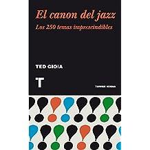 El canon del jazz: Los 250 temas imprescindibles (Noema) (Spanish Edition)
