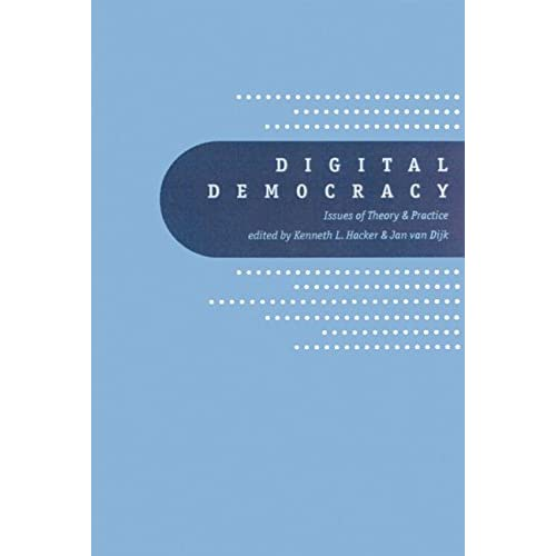 [(Digital Democracy : Issues of Theory and Practice)] [Edited by Kenneth L. Hacker ] published on (August, 2001)