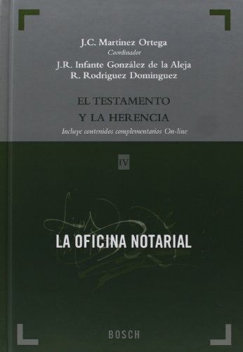 El testamento y la herencia: Aspectos prácticos y consideraciones fiscales (La Oficina Notarial) por Juan Carlos Martínez Ortega
