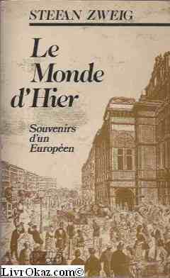 Le monde d'hier: souvenirs d'un européen