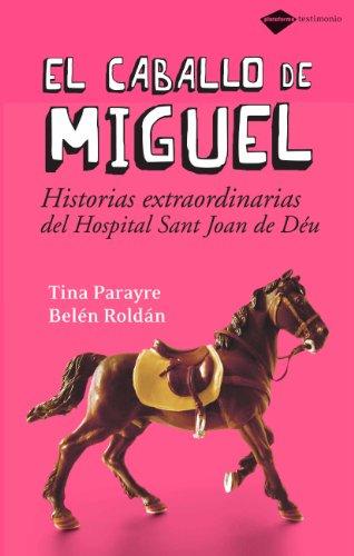Caballo De Miguel,El (Testimonio) por Tina Parayre