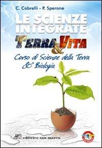 Le scienze integrate. Terra & vita. Per le Scuole superiori. Con espansione online