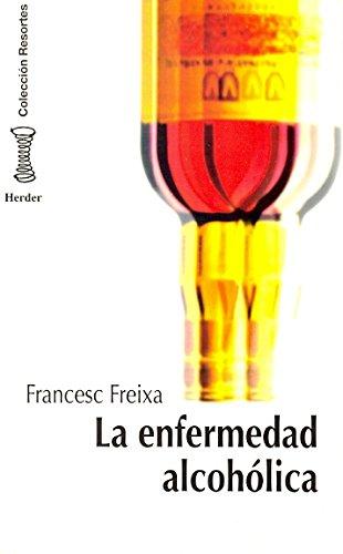 La enfermedad alcohólica: Modelo sociobiológico de trastorno comportamental por Francesc Freixa