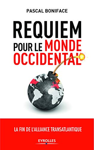 Requiem pour le monde occidental: La fin de l'alliance transatlantique ? par Pascal Boniface