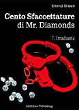 Cento Sfaccettature di Mr. Diamonds - vol. 7: Irradiante