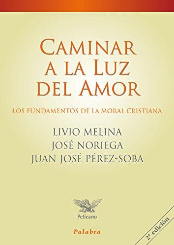 Caminar a la luz del amor (Pelícano) por Livio Melina