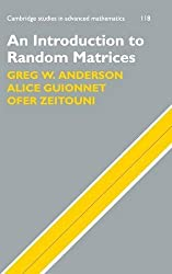 An Introduction to Random Matrices (Cambridge Studies in Advanced Mathematics, Band 118)