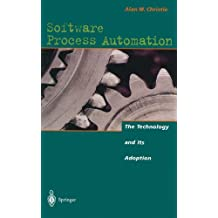 SOFTWARE PROCESS AUTOMATION . : THE TECHNOLOGY AND ITS ADOPTION